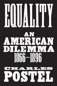 Equality: An American Dilemma (1866-1896)
